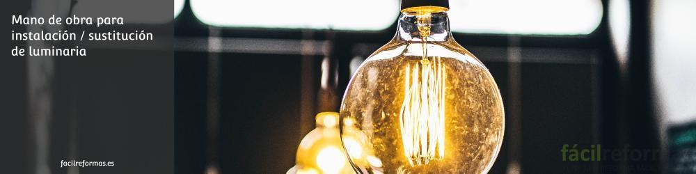 08. Mano de obra para instalación / sustitución de luminaria
