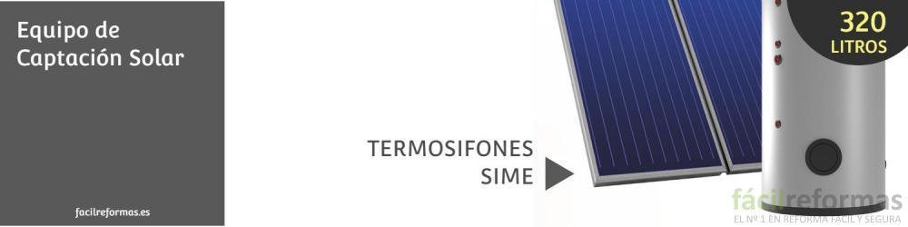 Cambia o instala un nuevo equipo de captación solar (TERMOSIFÓN 320 LTS. SIME)